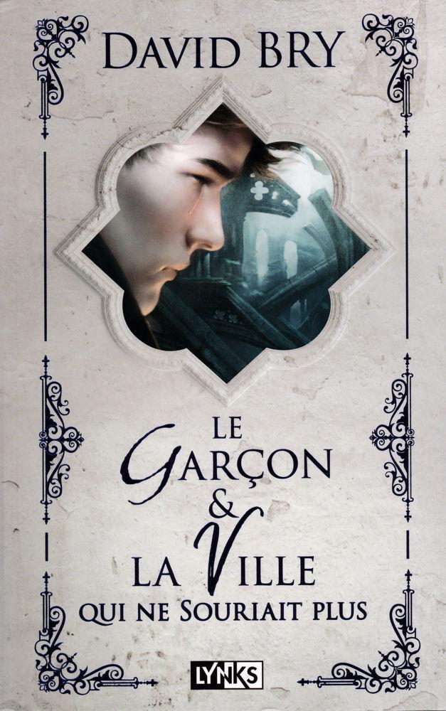 Le Garçon et la ville qui ne souriait plus, le dernier roman de David Bry