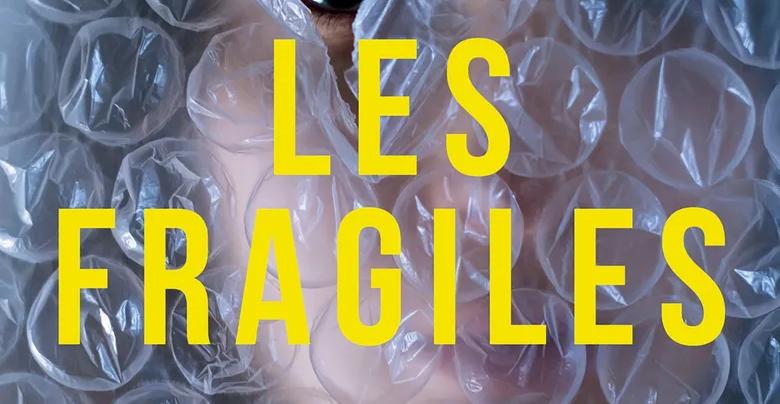 Les Fragiles - Les secrets d'écriture de Maud Robaglia