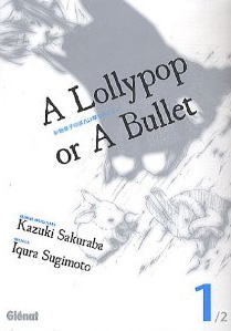 A Lollypop or A Bullet, tome 1
