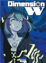 Dimension W, Tome 1