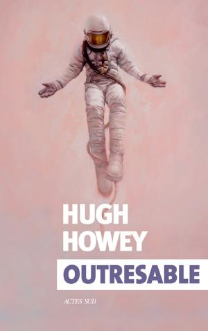 Hugh Howey - Outresable