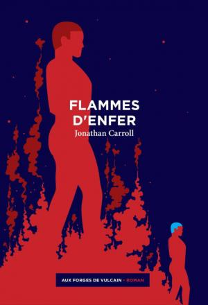 Jonathan Carroll - Flammes d'enfer