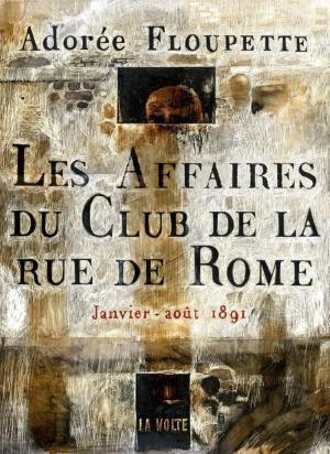 Les Affaires du Club de la Rue de Rome débarquent aux éditions La Volte