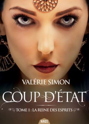 Coup d'Etat - La Reine des Esprits de Valérie Simon - Le mot des éditions Actusf