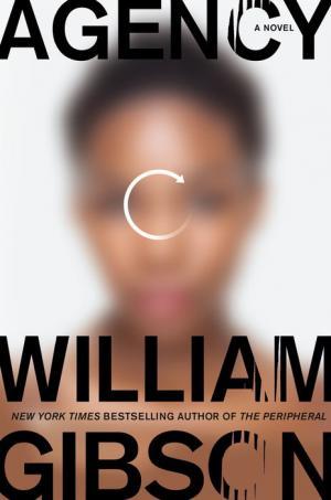 Agency, le nouveau roman de William Gibson se dévoile