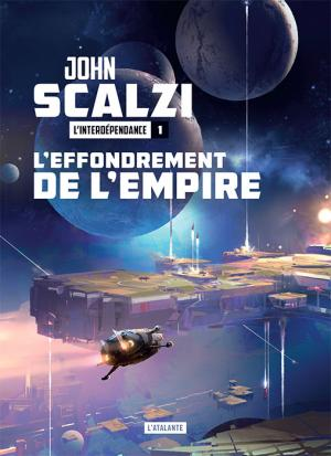 L'Effondrement de l'empire, le nouveau roman de John Scalzi