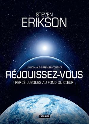 Réjouissez-vous  - Percé jusques au fond du cœur - Le dernier roman de Steven Erikson