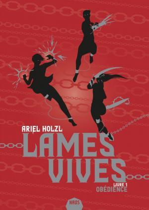 Les Lames Vives, la nouvelle série d'Ariel Holzl