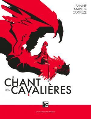 Le Chant des cavalières - Les secrets d'écriture de Jeanne Mariem Corrèze