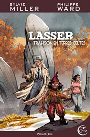 Lasser, tome 5 - Trahisons en terres celtes - Sylvie Miller et Philippe Ward nous parlent de leur dernier roman