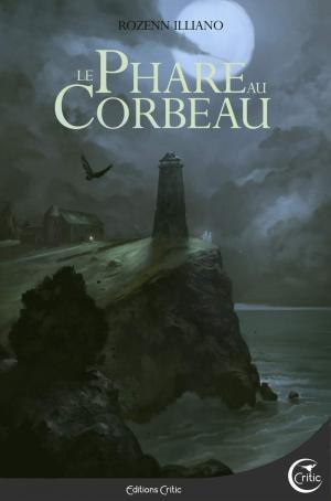 Le Phare au Corbeau - Le nouveau roman de Rozenn Illiano se dévoile