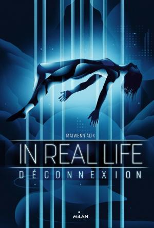 In Real Life - Les secrets d'écriture de Maiwenn Alix