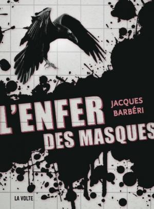 L'Enfer des masques, le nouveau Jacques Barbéri