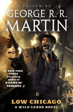 Low Chicago, le nouveau Wild Cards signé George R.R. Martin