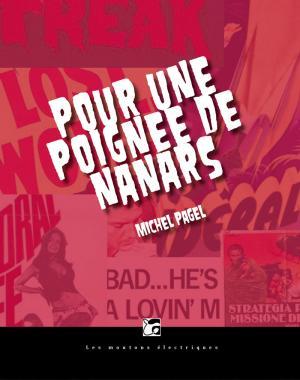 Michel Pagel nous parle de Pour une poignée de nanars