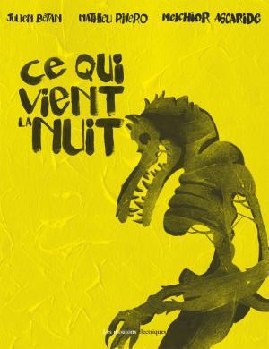 Ce qui vient la nuit - Melchior Ascaride, Julien Bétan et Mathieu Rivero sont de retour !