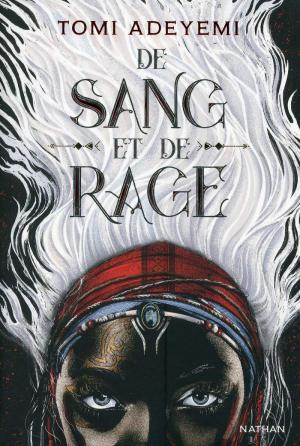 De sang et de rage - Les secrets d'écriture de Tomi Adeyemi