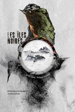 Les Intergalactiques 2019 - Les Iles noires - Sylvie Lainé et Philippe Aureille