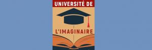 Université de l'imaginaire - Dissonances fantastiques du Québec