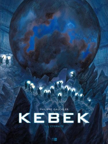 Kebek 1 : L'éternité