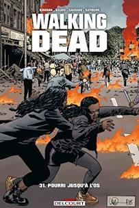 Walking Dead T31 Pourri jusqu'à l'os