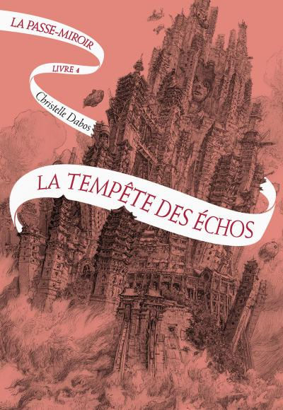 La Tempête des échos - La Passe-Miroir, livre 4
