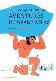 Les extraordinaires aventures du géant Atlas