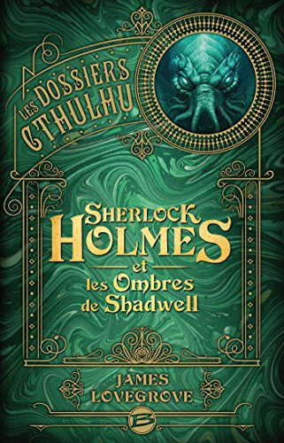 Les dossiers Cthulhu: Sherlock Holmes et les ombres de Shadwell