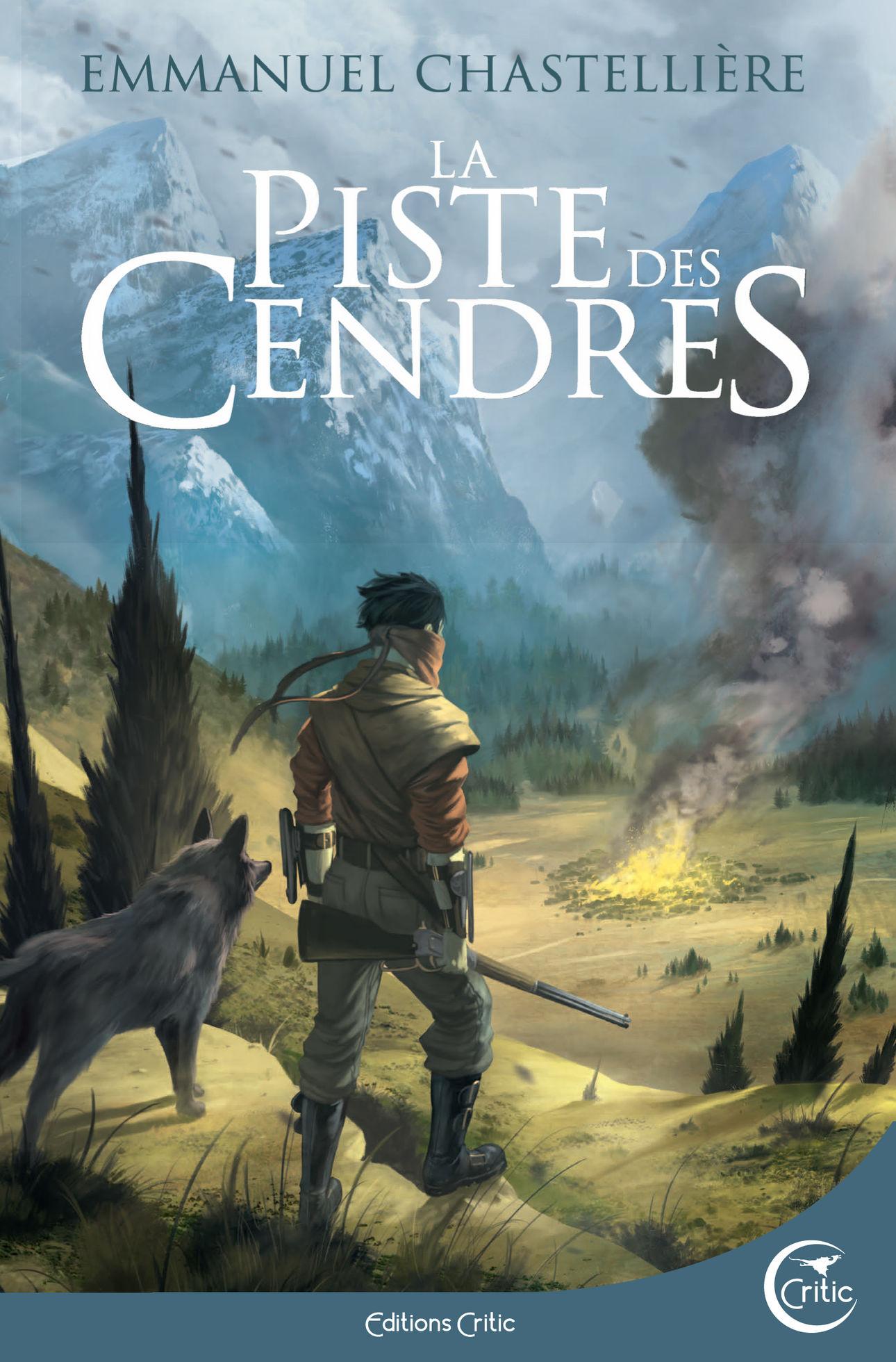 La Piste des Cendres - Le nouveau roman d'Emmanuel Chastellière