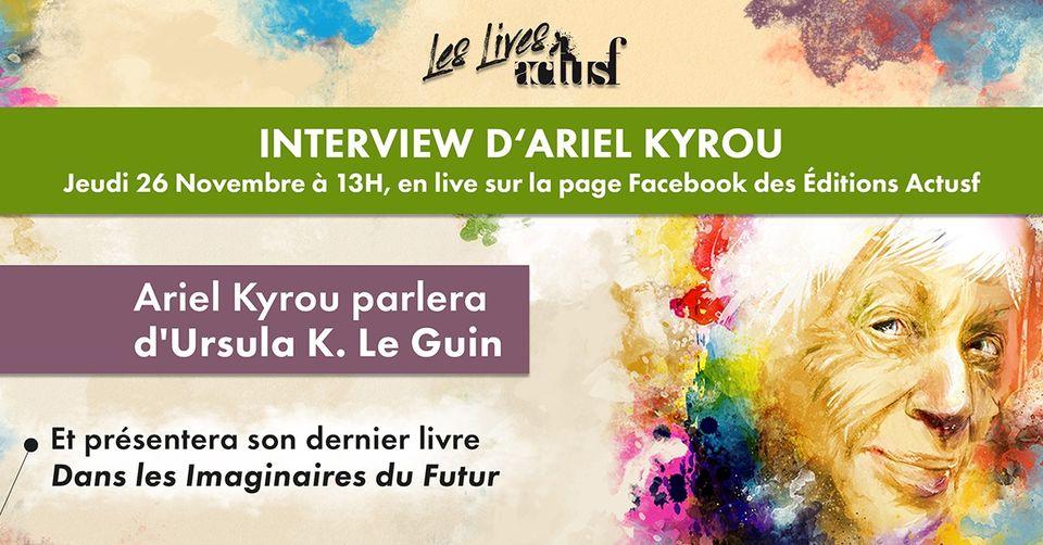 Ariel Kyrou parle d'Ursula K. Le Guin