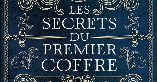 Les Secrets du premier coffre - Fabien Cerutti de retour en compagnie du Bâtard de Kosigan