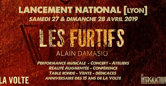 Lancement national - Les Furtifs - Alain Damasio - Lyon