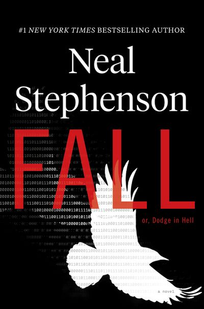 Fall; Or, Dodge in Hell - le nouveau roman de Neal Stephenson