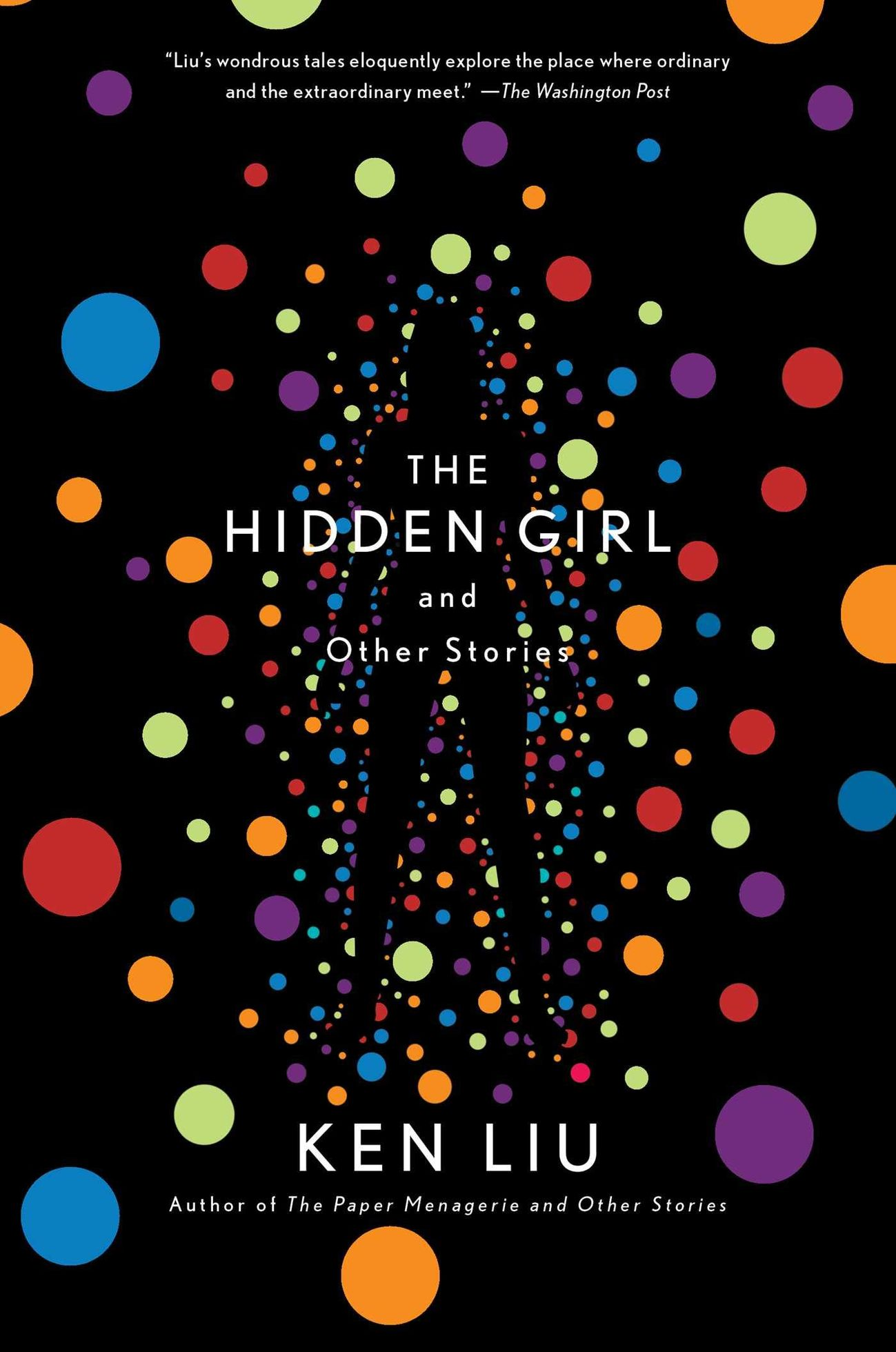 The Hidden Girl and Other Stories - Le nouveau recueil de Ken Liu