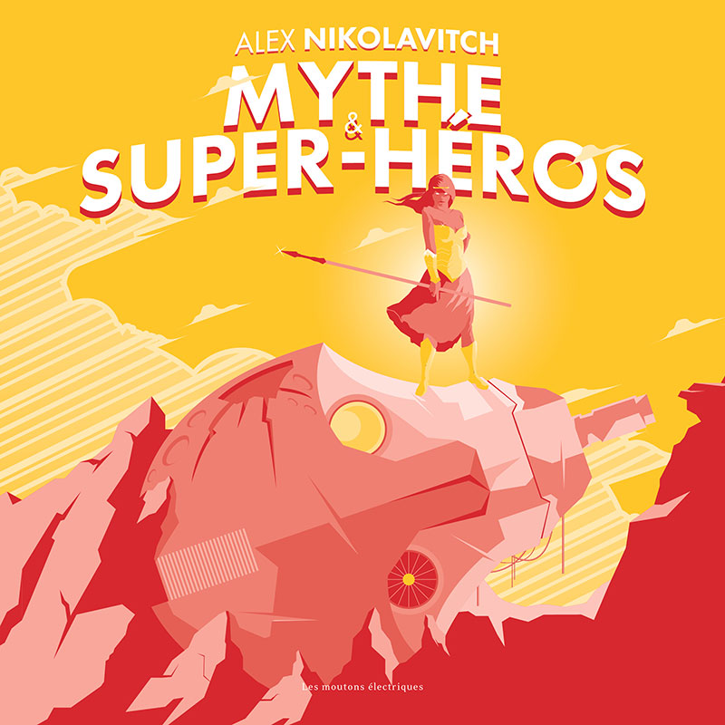 Mythe & super-héros - Un essai signé Alex Nikolavitch