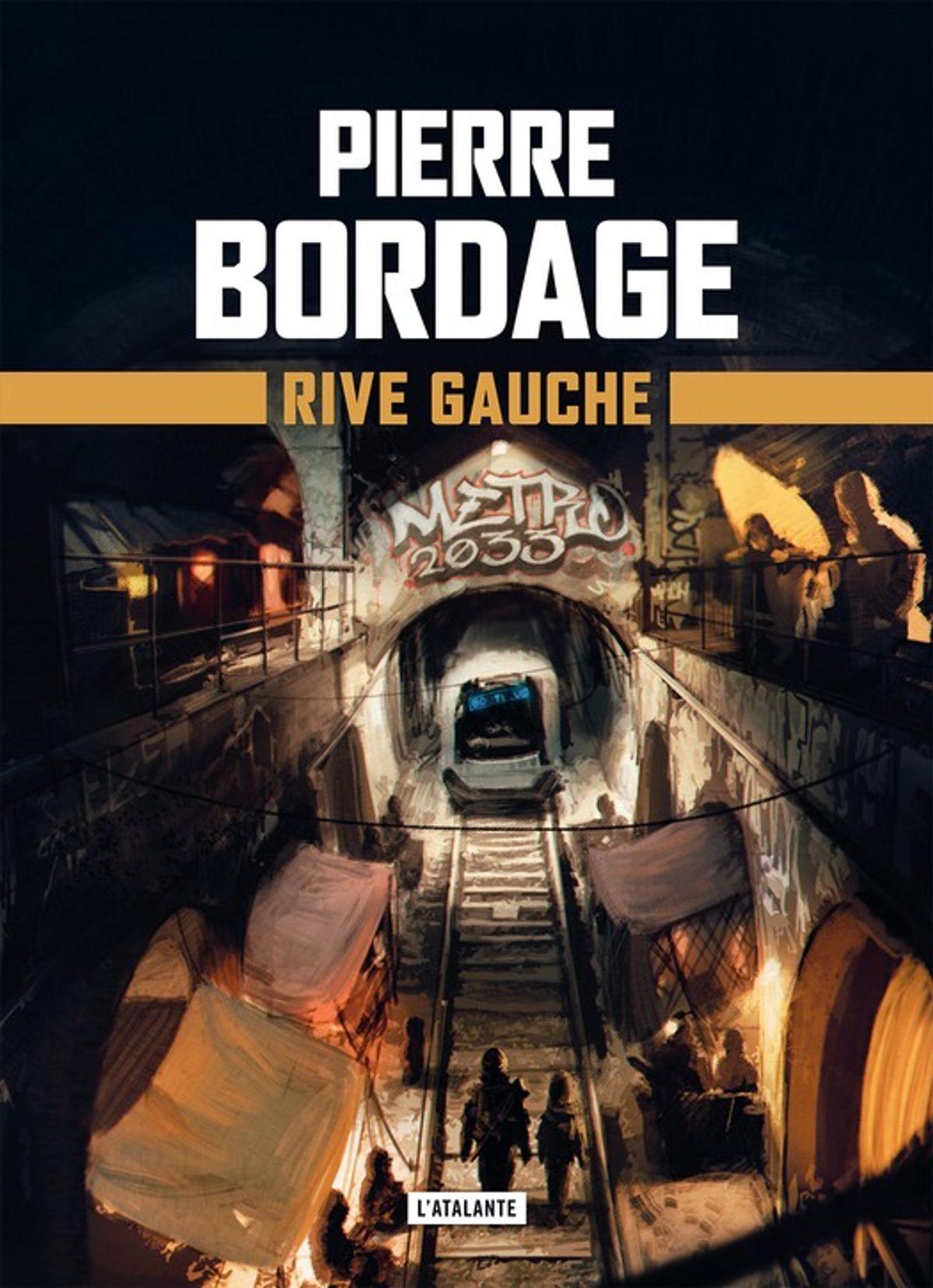 Rive Gauche - Métro Paris 2033 - Les secrets d'écriture de Pierre Bordage