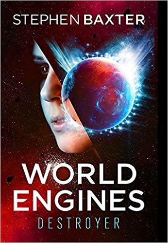 World Engines: Destroyer - le dernier roman de Stephen Baxter