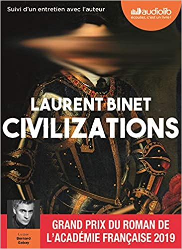 Une adaptation pour Civilizations de Laurent Binet