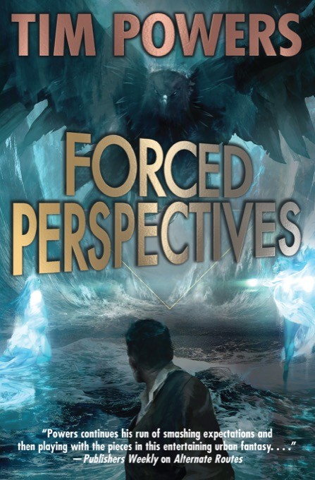 Forced Perspectives - Le nouveau roman de Tim Powers