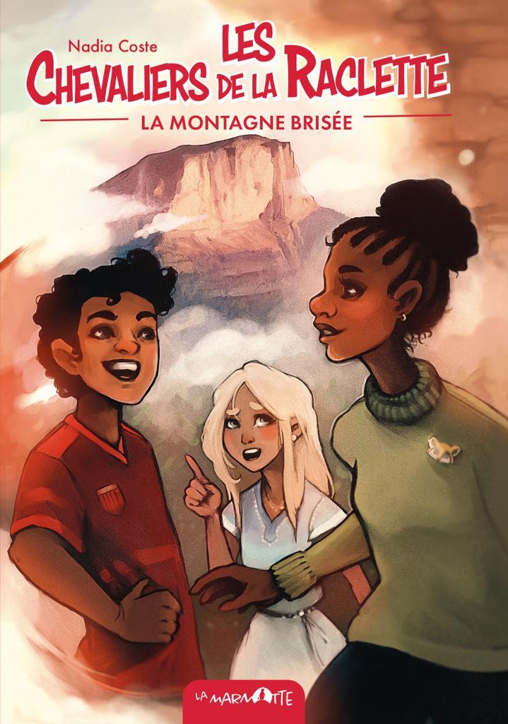 Les Chevaliers de la raclette T2 - La Montagne brisée - Les secrets d'écriture de Nadia Coste